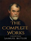 Samuel Butler: The Complete Works
