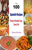 Top 100 Spanish Recipes:Recipes for Breakfast, Soups,