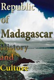 History and Culture of Madagascar, History of Madagascar, Republic of Madagascar, Madagascar