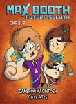 Max Booth Future Sleuth: Chip Blip