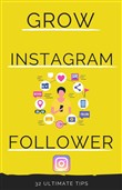 Grow Instagram Account: 32 Ultimate Tips to Grow Instagram Account For Free