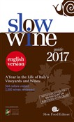 Slow wine 2017. A year in the life of Italy's vineyards and wines