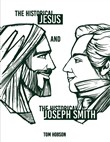 The Historical Jesus and the Historical Joseph Smith