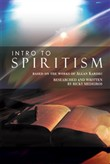 Intro to Spiritism: Based on the Works of Allan Kardec