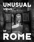Unusual views of Rome. Ediz. illustrata
