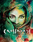 Crossroads. A Glimpse into the life of Alice Pasquini. Ediz. italiana e inglese
