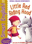 Little red riding hood. Smart english. Con adesivi. Ediz. a colori