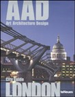 London. AAD. Art architecture design. Ediz. multilingue