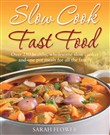 slow cook, fast food
