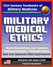 21st Century Textbooks of Military Medicine - Military Medical Ethics (Two Volumes) - Foundations and Theories, Practical Examples, Nazi and Japanese Human Experiments (Emergency War Surgery Series)