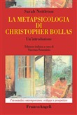La metapsicologia di Christopher Bollas. Un'introduzione
