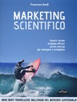 Marketing scientifico. Teorie, approcci, metodologie di analisi, strategie