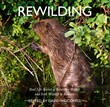 Rewilding: Real Life Stories of Returning British and Irish Wildlife to Balance