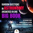Random Questions in Astronomy Answered in One Big Book | Astronomy Book Junior Scholars Edition | Children's Astronomy Books