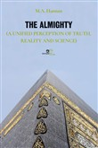 The almighty. (A unified perception of truth, reality and science)