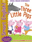 The three little pigs. Smart english. Con adesivi. Ediz. a colori