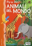 Animali del mondo. Pop-up 360°