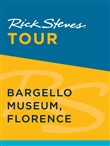 Rick Steves Tour: Bargello Museum, Florence