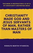 christianity made god and...