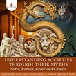 Understanding Societies through Their Myths : Norse, Roman, Greek and Chinese | Mythology 4th Grade Junior Scholars Edition | Children's Folk Tales & Myths