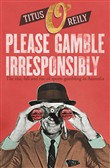 Please Gamble Irresponsibly