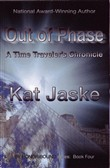 Out of Phase: A Time Traveler's Chronicle