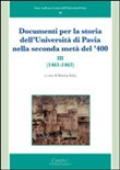 Documenti per la storia dell'Università di Pavia nella seconda metà del '400 (1461-1463) Vol. 3