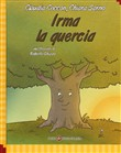 Irma la quercia. Ediz. italiana e inglese. Con Contenuto digitale per download e accesso on line
