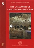 The catacombs of S. Giovanni in Siracusa