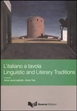 L'italiano a tavola. Linguistic and literary traditions. Ediz. multilingue