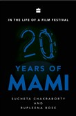 In the Life of a Film Festival: 20 Years of MAMI