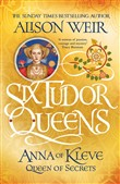 Six Tudor Queens: Anna of Kleve, Queen of Secrets