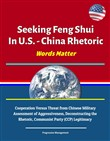 Seeking Feng Shui In U.S. - China Rhetoric - Words Matter: Cooperation Versus Threat from Chinese Military, Assessment of Aggressiveness, Deconstructing the Rhetoric, Communist Party (CCP) Legitimacy