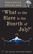 what to the slave is the ...