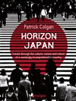Horizon Japan. Travels through the culture, cuisine and nature of a seemingly incomprehensible country