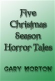 Five Christmas Season Horror Tales
