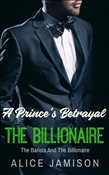 A Prince's Betrayal The Barista And The Billionaire Book 2