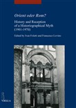Orient oder Rom? History and reception of a historiographical myth (1901-1970)