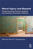 Moral Injury and Beyond