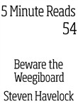 Beware the Weegiboard