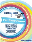 Classical Magic 17 - For Easy Piano Artist's Life Waltz Gavotte Aylesford Sonatina Anh5 Letter Names Embedded In Noteheads for Quick and Easy Reading
