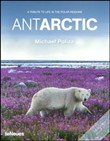 Antarctic. A tribute to life in the polar regions. Ediz. multilingue