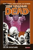 Ciò che diventiamo. The walking dead Vol. 10