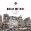 Italian art value in Frankfurt. Ediz. illustrata