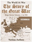 The Story of the Great War, Mega Series Volume I to VIII