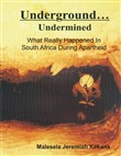 Underground Undermined: What Really Happened In South African Mines During Apartheid