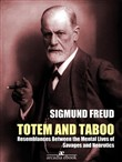 Totem and Taboo: Resemblances Between the Mental Lives of Savages and Neurotics (Annotated)