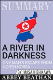 Summary: A River in Darkness: One Man's Escape from North Korea