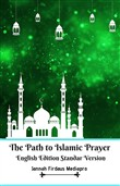 the path to islamic praye...
