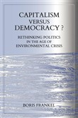 Capitalism Versus Democracy? Rethinking Politics in the Age of Environmental Crisis